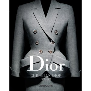DIOR BY CHRISTIAN DIOR 1947-1957