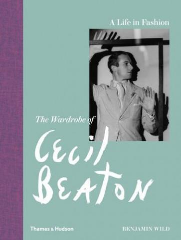 A LIFE IN FASHION THE WARDROBE OF CECIL BEATON
