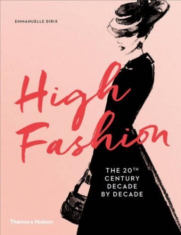 HIGH FASHION - THE 20TH CENTURY DECADE BY DECADE