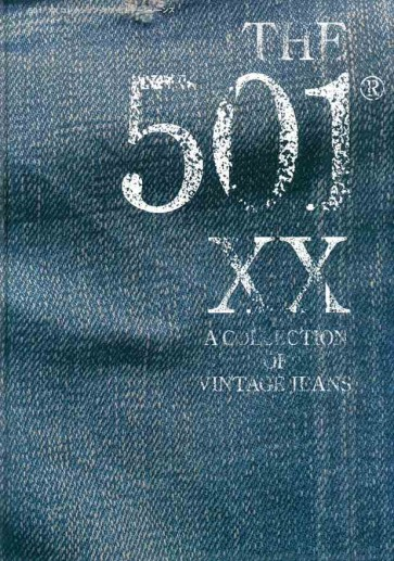 THE 501XX A COLLECTIONS OF VINTAGE JEANS