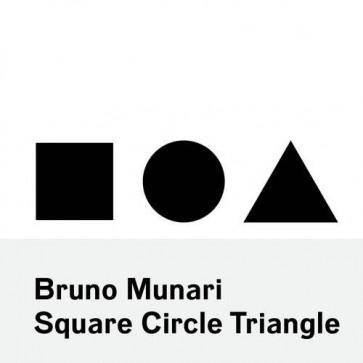 Bruno Munari - Square Circle Triangle
