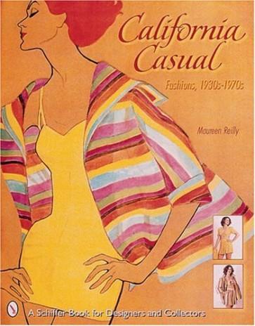 CALIFORNIA CASUAL: FASHIONS, 1930S-1970S