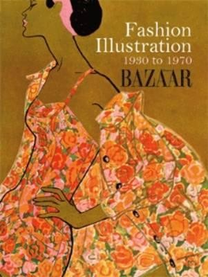 FASHION ILLUSTRATION 1930 TO 1970 - HARPER'S BAZAAR