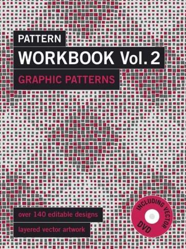 PATTERN WORKBOOK VOL. 2 - GRAPHIC PATTERNS