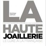 LA HAUTE JOAILLERIE - Le luxe a la francaise