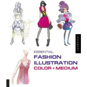 ESSENTIAL FASHION ILLUSTRATION COLOR+MEDIUM