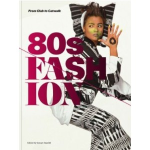 80s FASHION - from Club to Catwalk