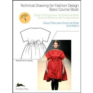 TECHNICAL DRAWING FOR FASHION DESIGN - Basic Course Book
