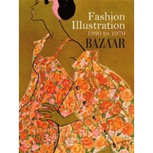 FASHION ILLUSTRATION 1930 TO 1970 - HARPER'S BAZAAR