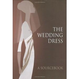 A WEDDING DRESS - A sourcebook