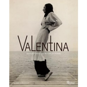 VALENTINA - AMERICAN COUTURE AND THE CULT OF CELEBRITY
